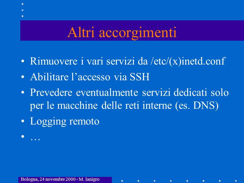 Altri accorgimenti Rimuovere i vari servizi da /etc/(x)inetd.conf