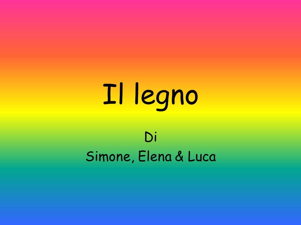 Il legno Di Simone, Elena & Luca