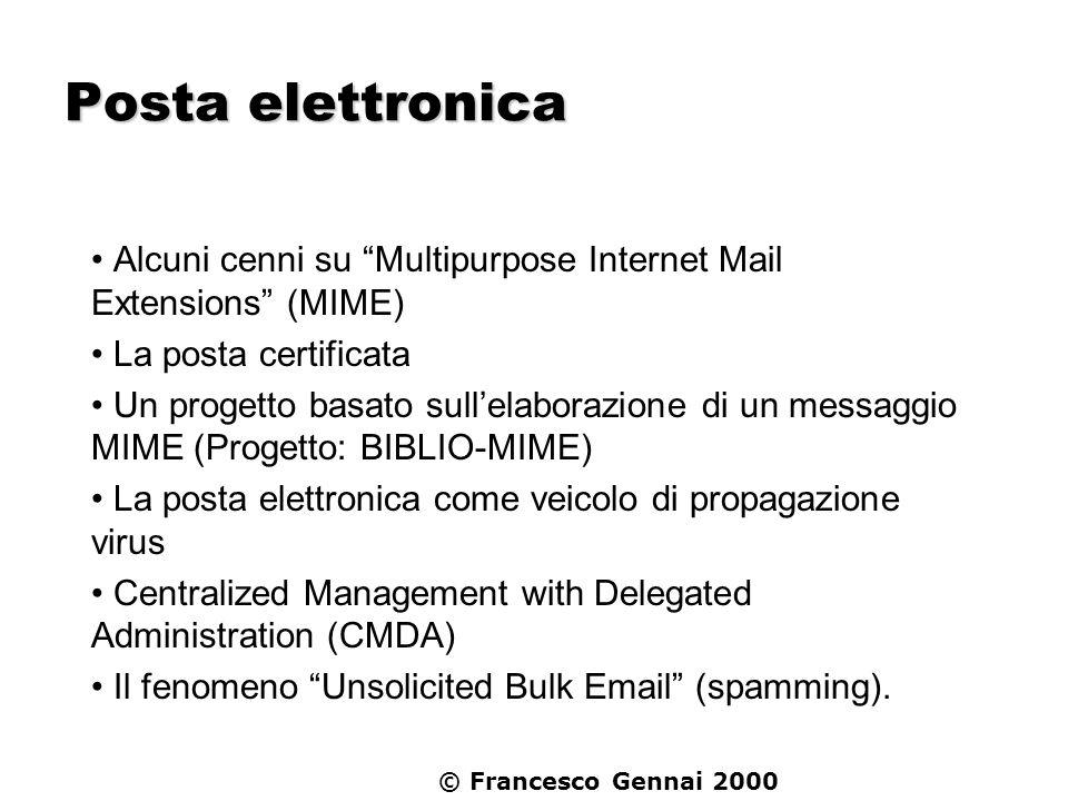 Posta elettronica Alcuni cenni su Multipurpose Internet Mail Extensions (MIME) La posta certificata.