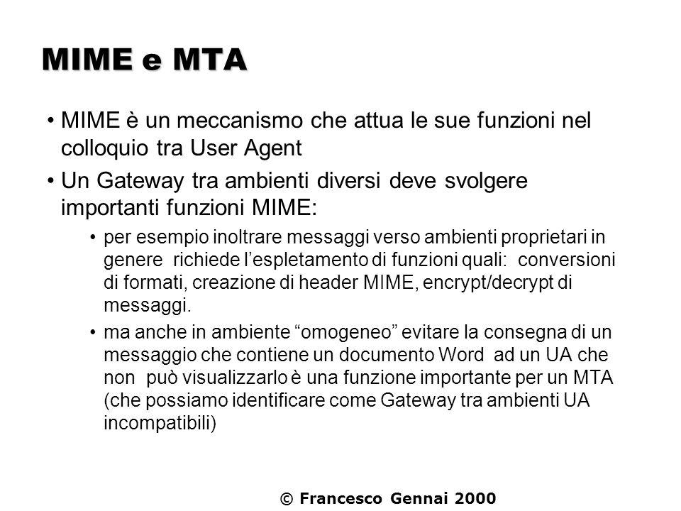 MIME e MTA MIME è un meccanismo che attua le sue funzioni nel colloquio tra User Agent.