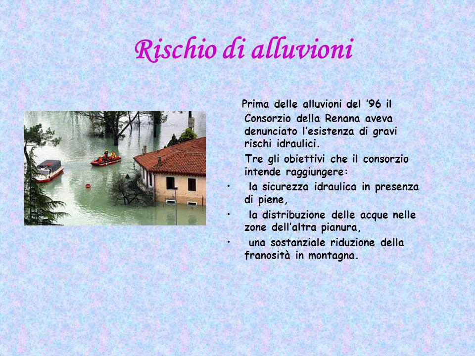Rischio di alluvioni Prima delle alluvioni del '96 il Consorzio della Renana aveva denunciato l'esistenza di gravi rischi idraulici.