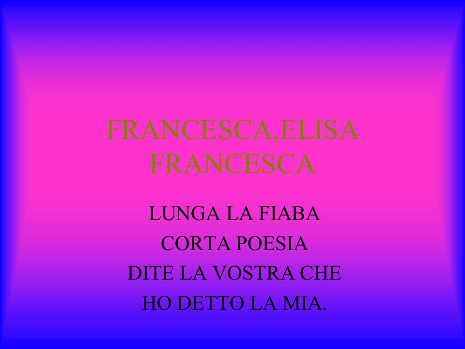FRANCESCA,ELISA FRANCESCA
