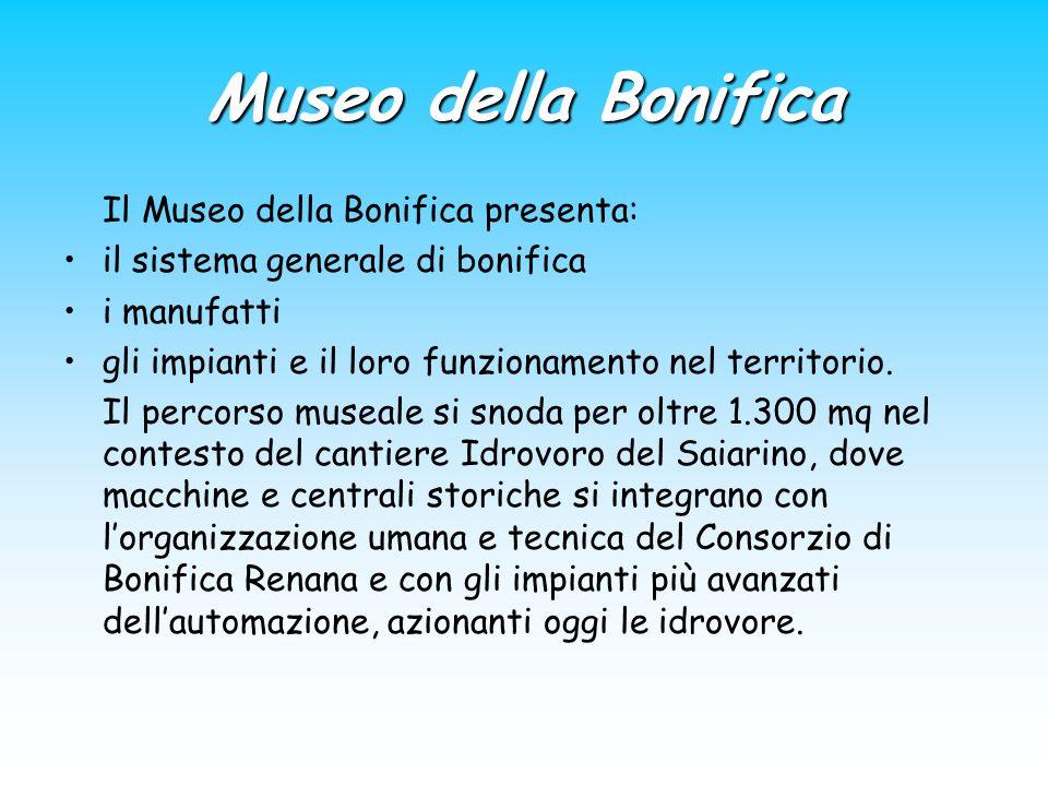 Museo della Bonifica Il Museo della Bonifica presenta: