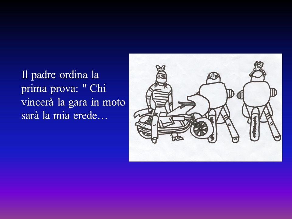 Il padre ordina la prima prova: Chi vincerà la gara in moto sarà la mia erede…