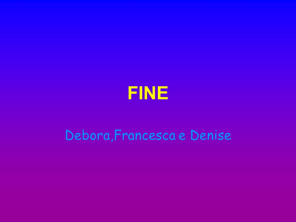 Debora,Francesca e Denise