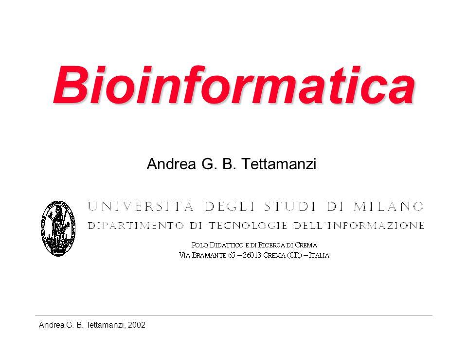 Bioinformatica Andrea G. B. Tettamanzi