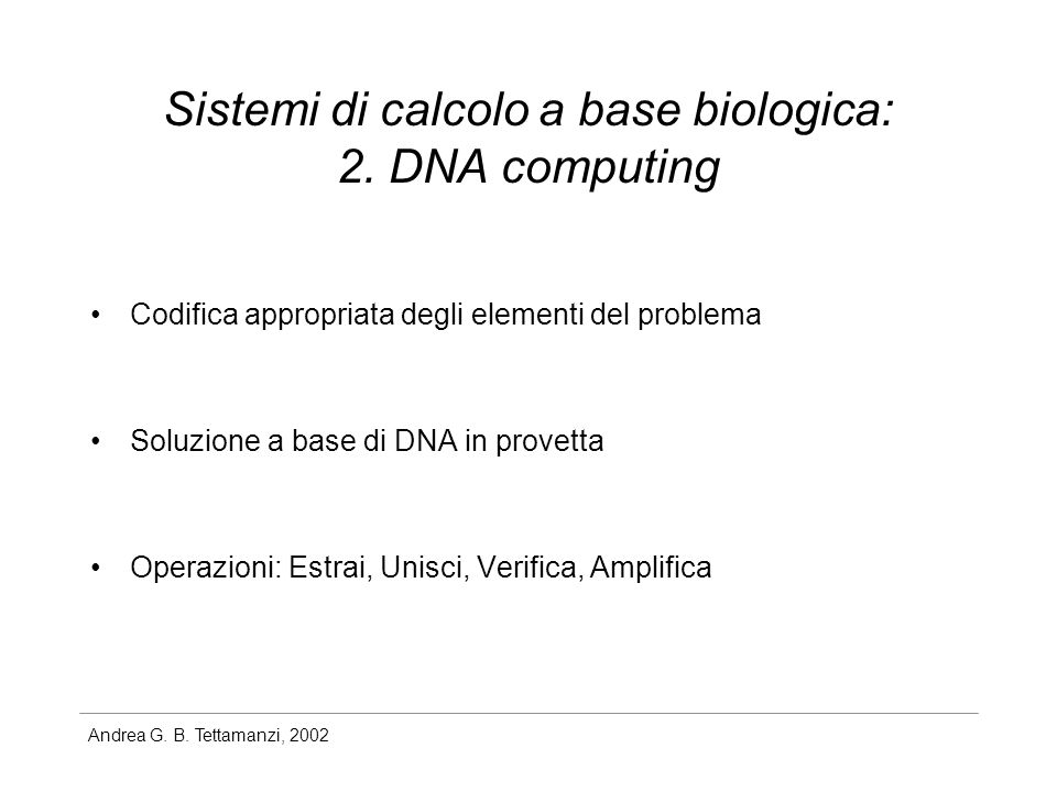 Sistemi di calcolo a base biologica: 2. DNA computing