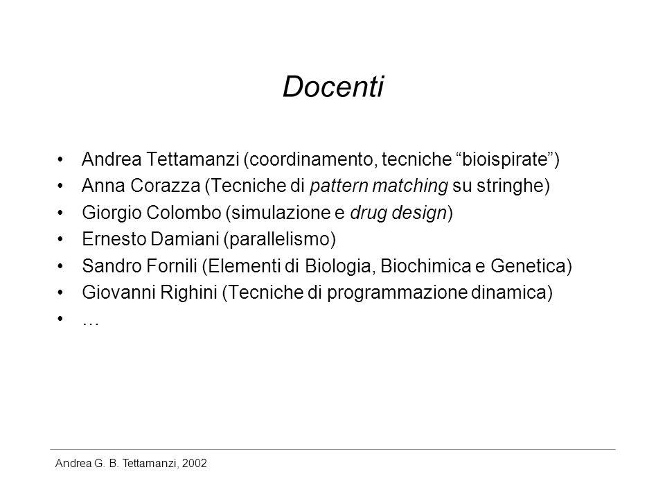 Docenti Andrea Tettamanzi (coordinamento, tecniche bioispirate )