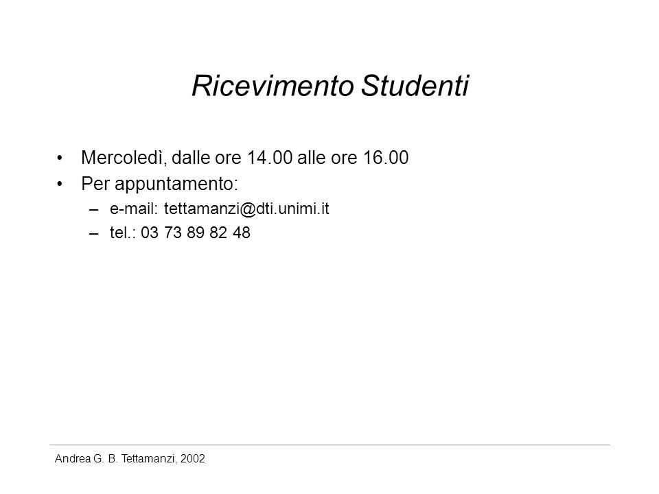 Ricevimento Studenti Mercoledì, dalle ore 14.00 alle ore 16.00