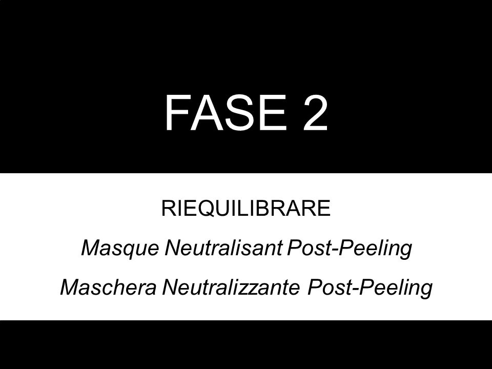 FASE 2 RIEQUILIBRARE Masque Neutralisant Post-Peeling