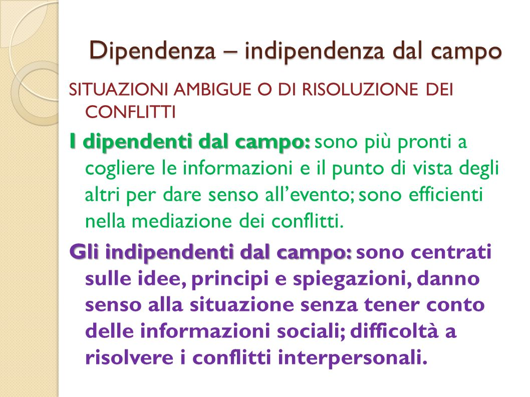 Dipendenza – indipendenza dal campo