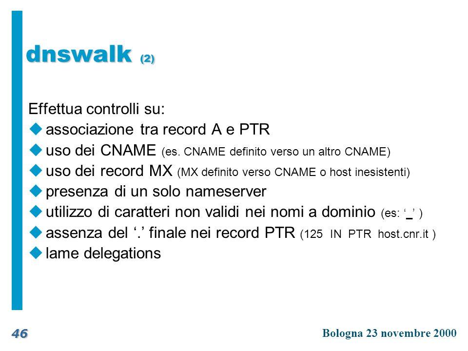 dnswalk (2) Effettua controlli su: associazione tra record A e PTR
