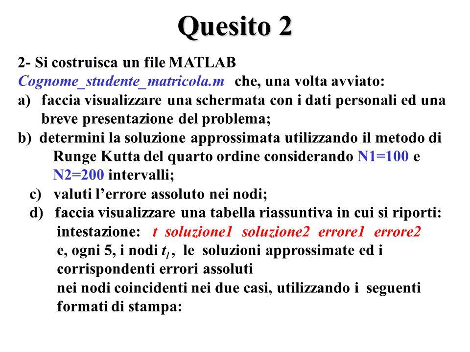 Quesito 2 2- Si costruisca un file MATLAB