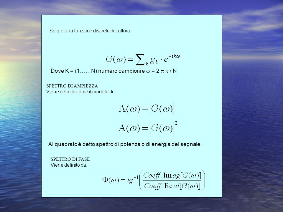 Dove K = (1……N) numero campioni e  = 2  k / N