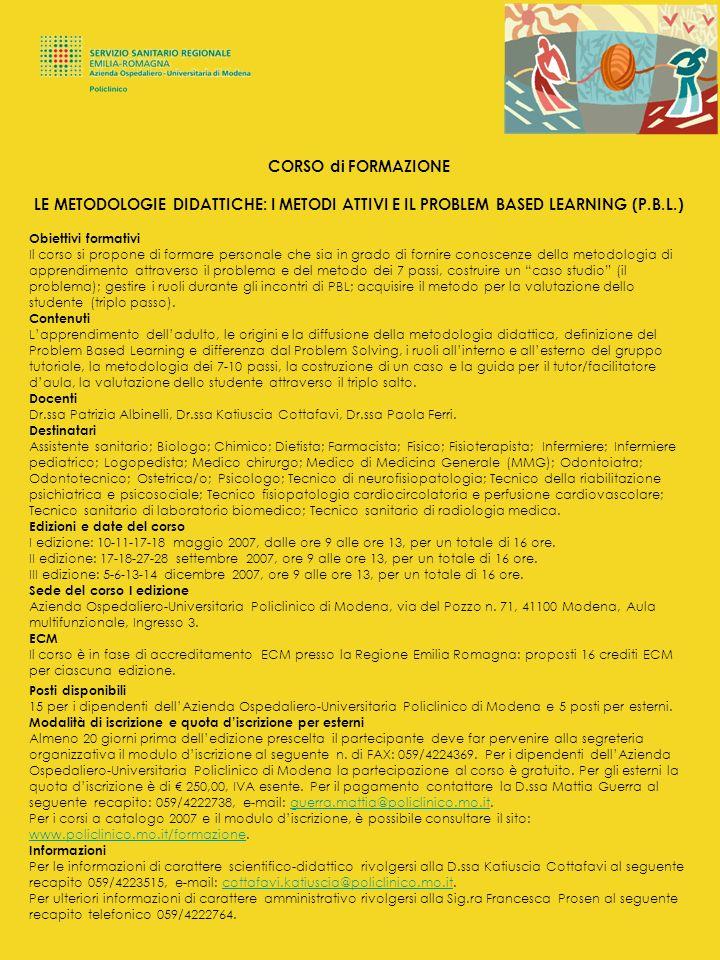 CORSO di FORMAZIONELE METODOLOGIE DIDATTICHE: I METODI ATTIVI E IL PROBLEM BASED LEARNING (P.B.L.) Obiettivi formativi.