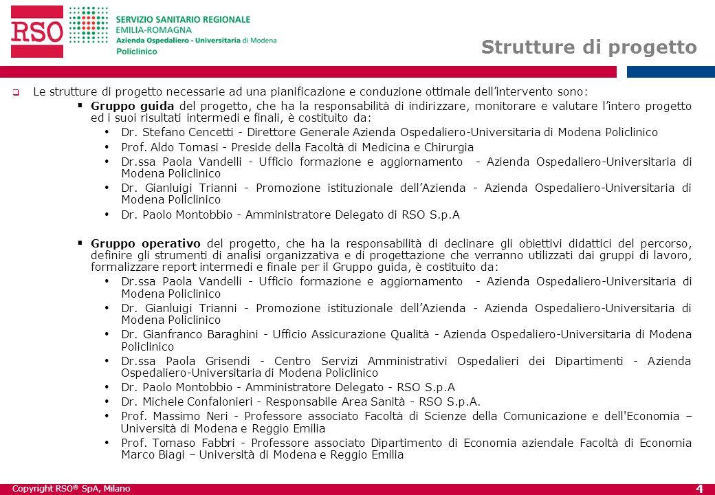 Strutture di progetto Le strutture di progetto necessarie ad una pianificazione e conduzione ottimale dell'intervento sono: