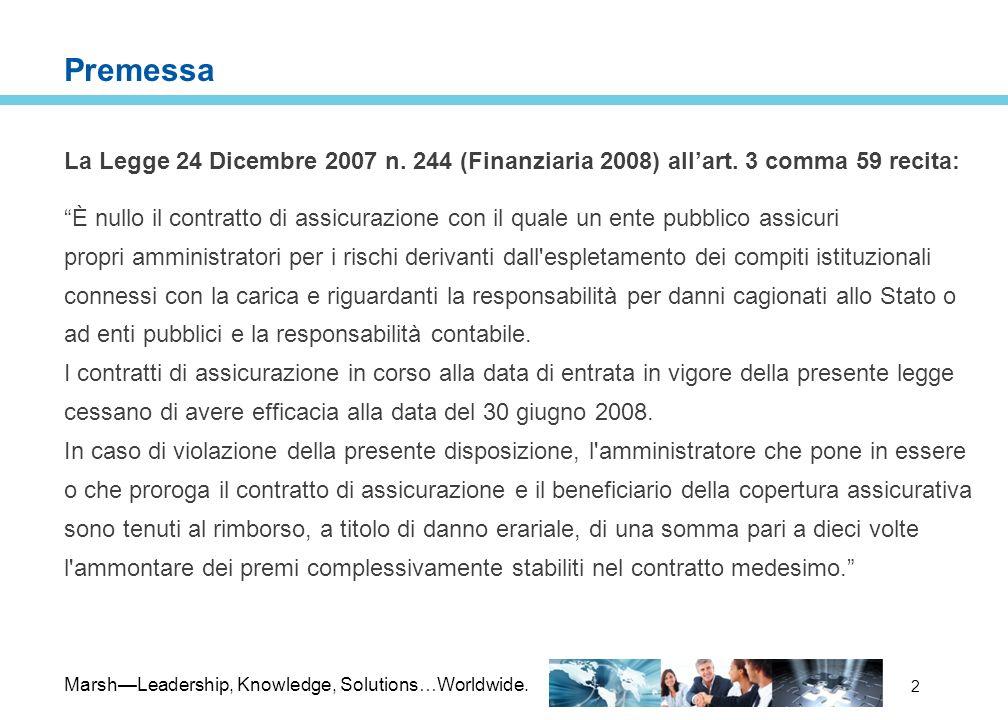 Premessa La Legge 24 Dicembre 2007 n. 244 (Finanziaria 2008) all'art. 3 comma 59 recita: