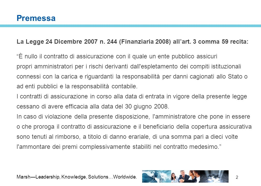 PremessaLa Legge 24 Dicembre 2007 n. 244 (Finanziaria 2008) all'art. 3 comma 59 recita: