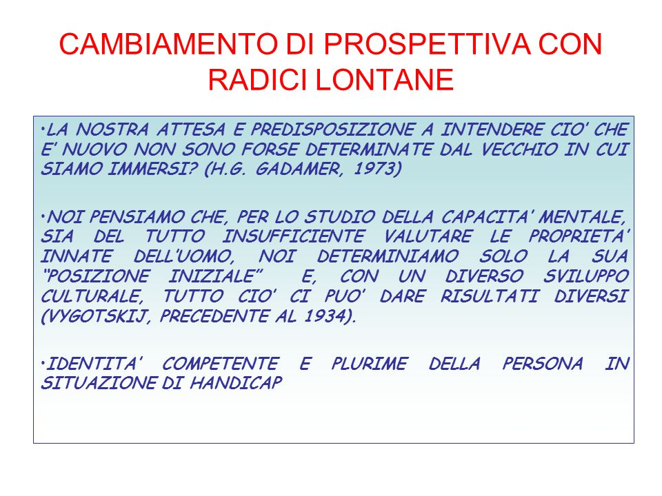 CAMBIAMENTO DI PROSPETTIVA CON RADICI LONTANE