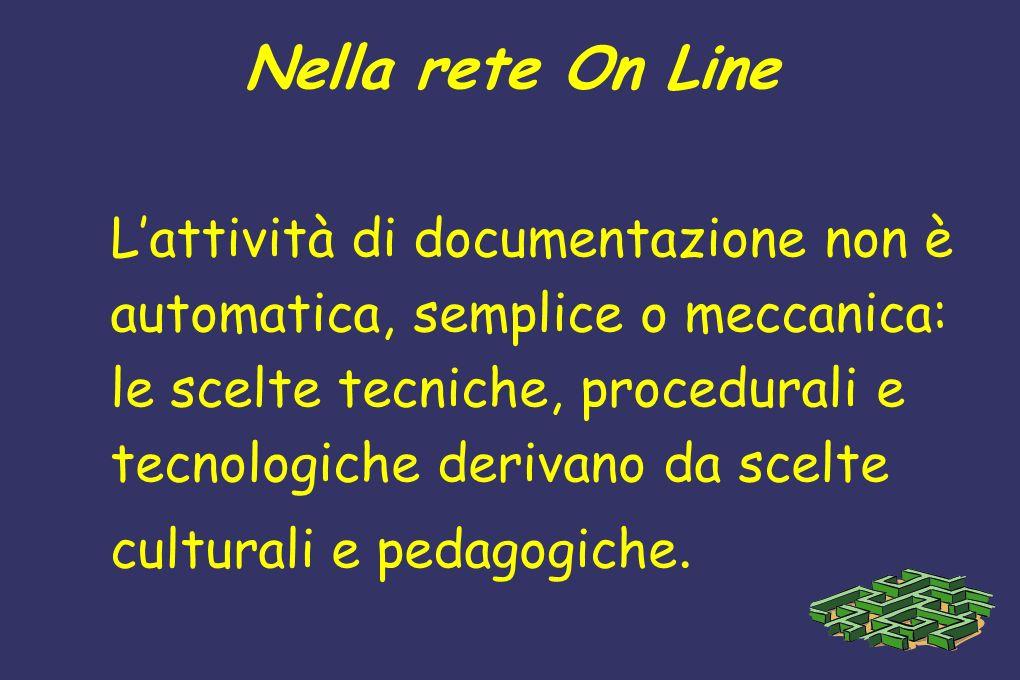 Nella rete On Line L'attività di documentazione non è