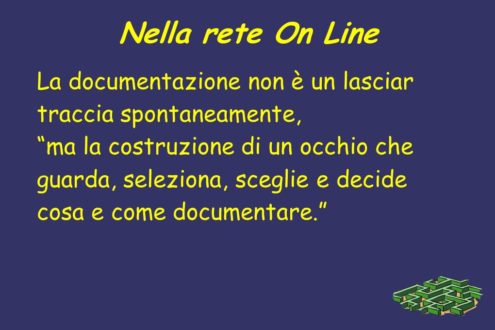 Nella rete On Line La documentazione non è un lasciar
