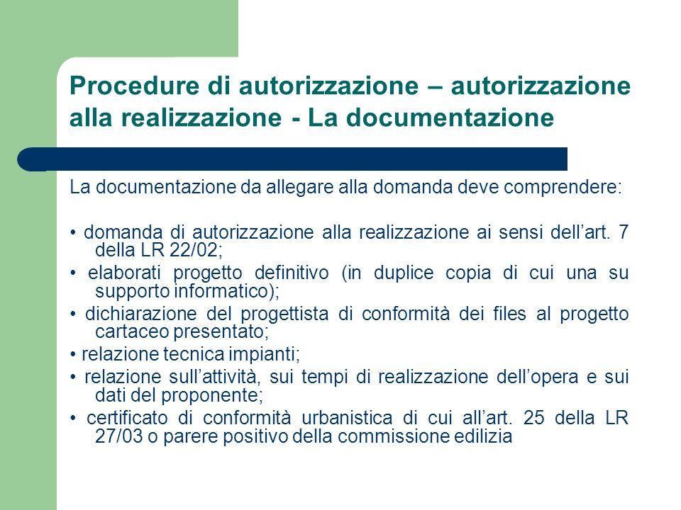 Procedure di autorizzazione – autorizzazione alla realizzazione - La documentazione
