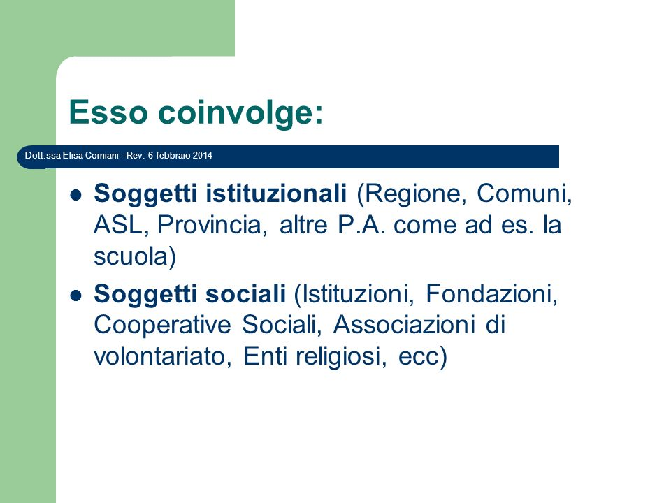 Esso coinvolge: Dott.ssa Elisa Corniani –Rev. 27 marzo 2017.