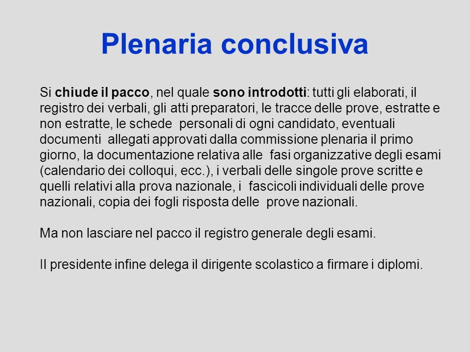 Plenaria conclusiva Si chiude il pacco, nel quale sono introdotti: tutti gli elaborati, il.