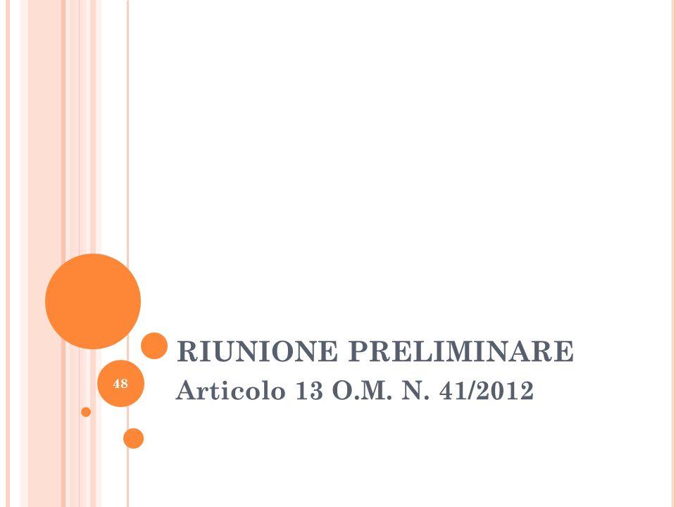 RIUNIONE PRELIMINARE Articolo 13 O.M. N. 41/2012