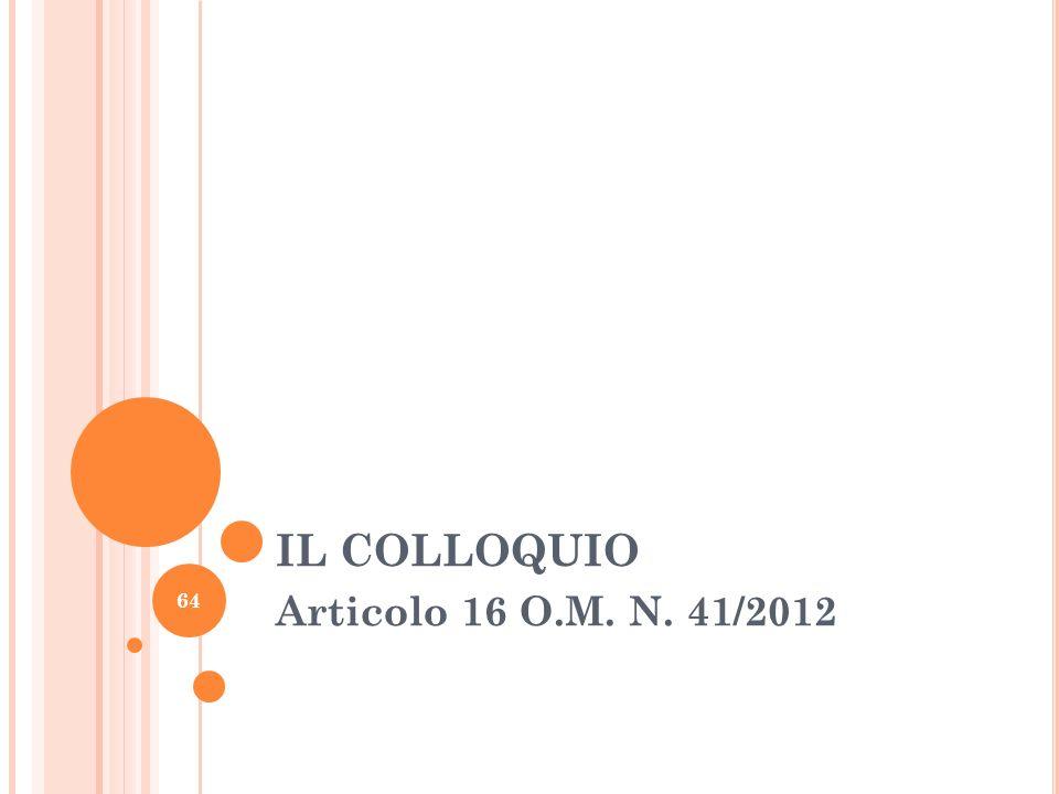 IL COLLOQUIO Articolo 16 O.M. N. 41/2012
