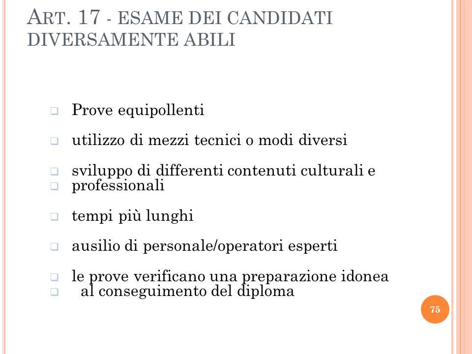 Art. 17 - ESAME DEI CANDIDATI DIVERSAMENTE ABILI