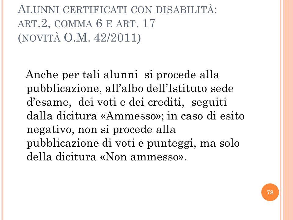 Alunni certificati con disabilità: art. 2, comma 6 e art. 17 (novità O