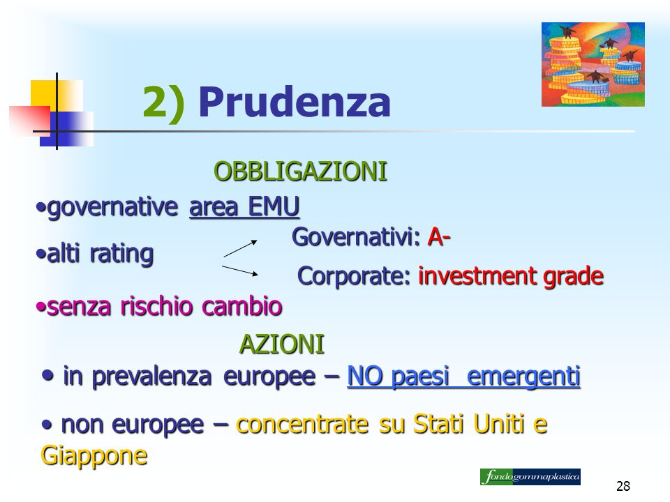 2) Prudenza in prevalenza europee – NO paesi emergenti