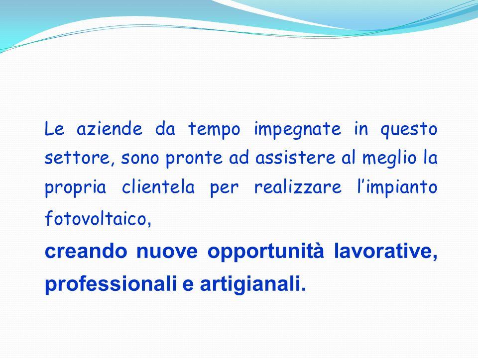 creando nuove opportunità lavorative, professionali e artigianali.