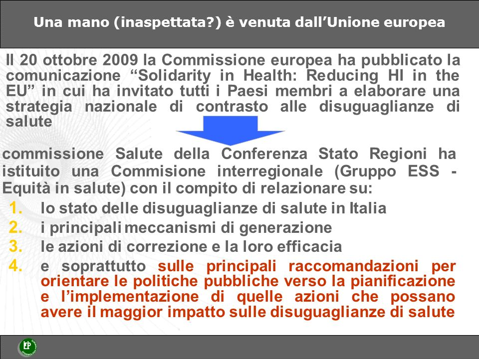 Una mano (inaspettata ) è venuta dall'Unione europea