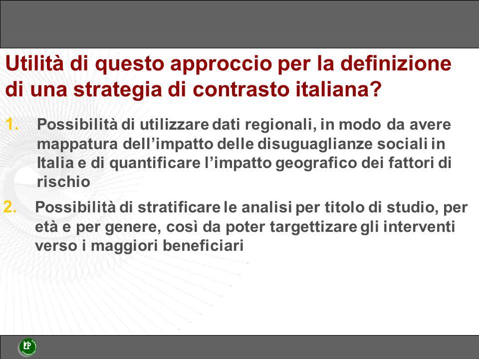 Utilità di questo approccio per la definizione di una strategia di contrasto italiana