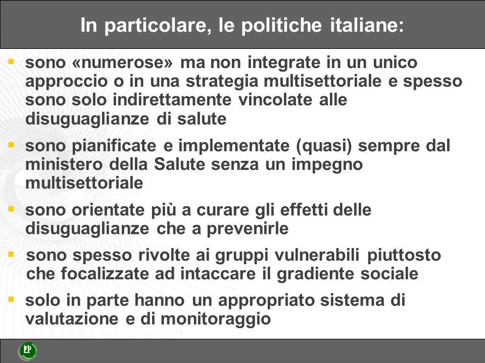 In particolare, le politiche italiane: