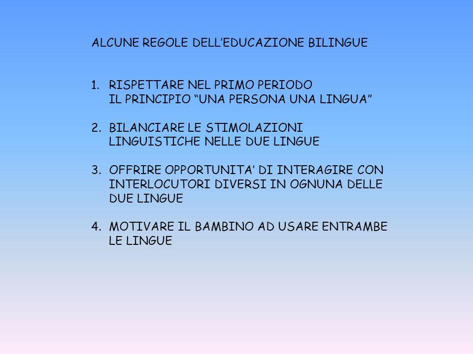 ALCUNE REGOLE DELL'EDUCAZIONE BILINGUE