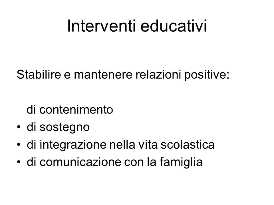 Interventi educativi Stabilire e mantenere relazioni positive: