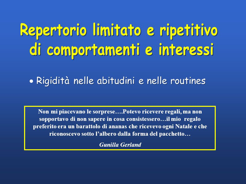 Repertorio limitato e ripetitivo di comportamenti e interessi