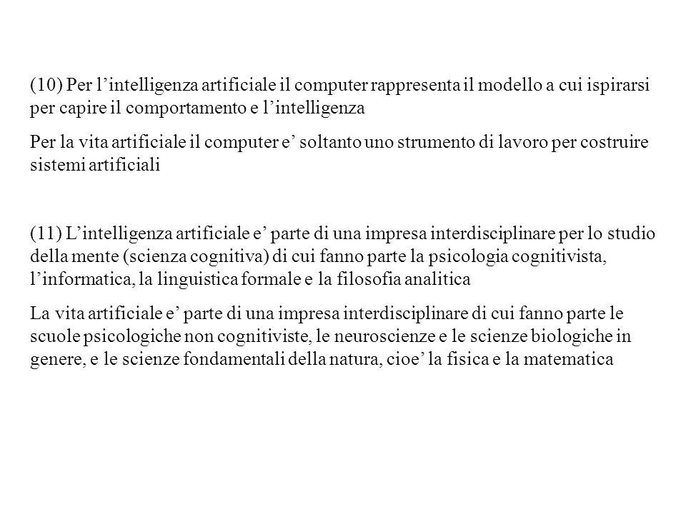 (10) Per l'intelligenza artificiale il computer rappresenta il modello a cui ispirarsi per capire il comportamento e l'intelligenza