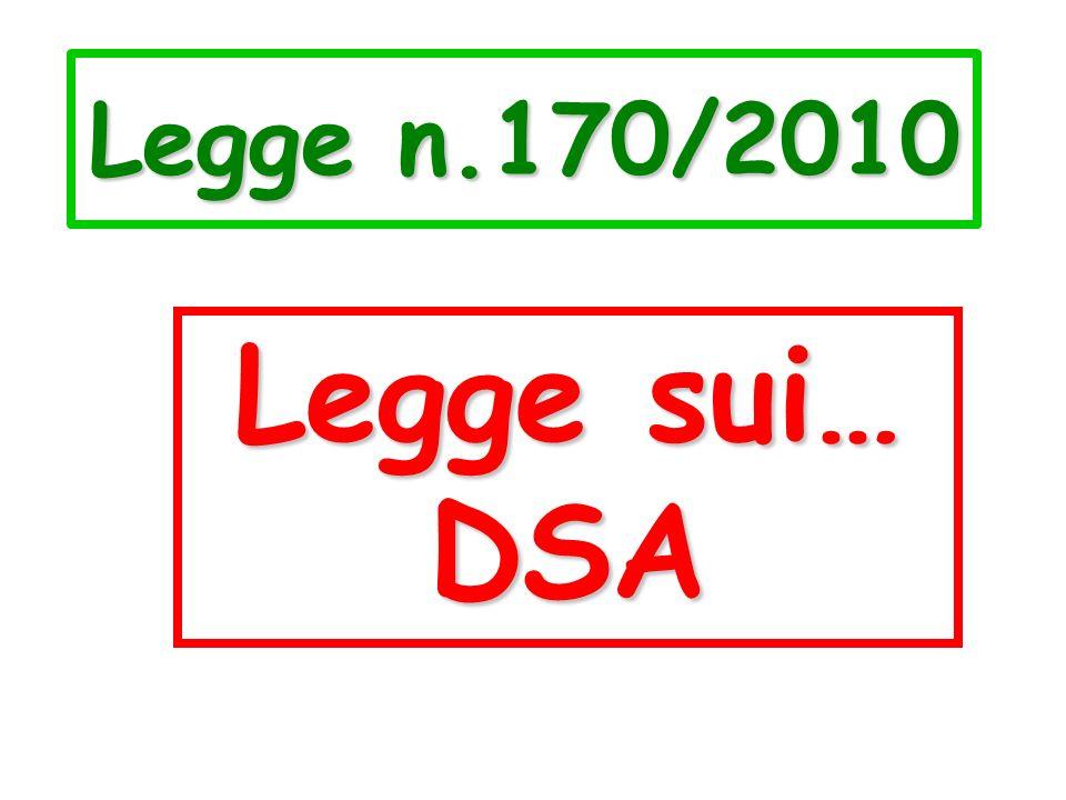 Legge n.170/2010 Legge sui… DSA