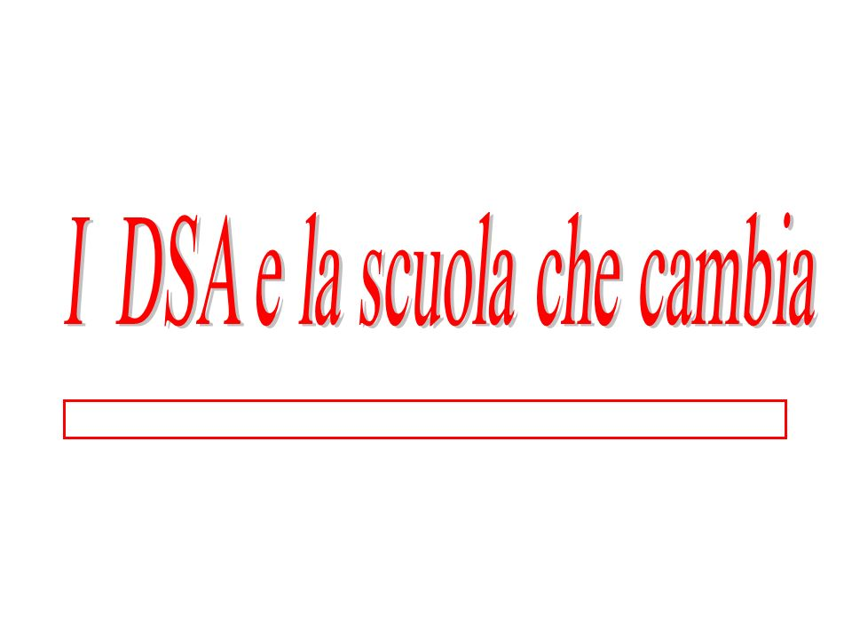 I DSA e la scuola che cambia