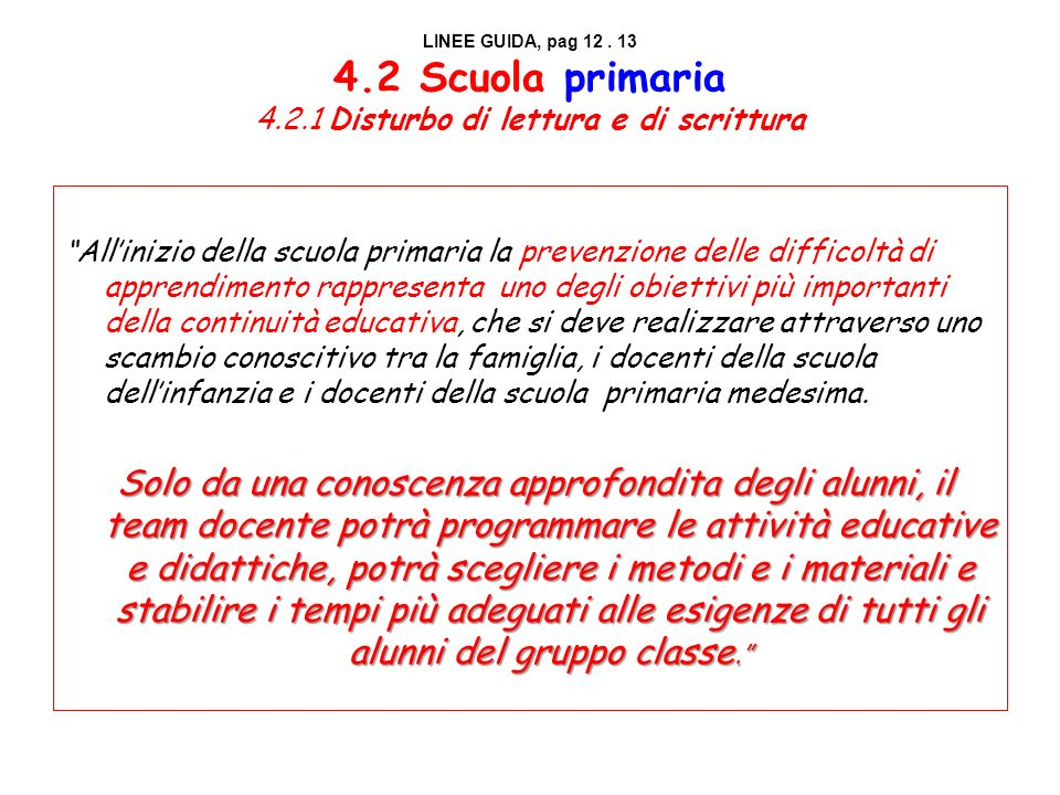 LINEE GUIDA, pag 12. 13 4. 2 Scuola primaria 4. 2