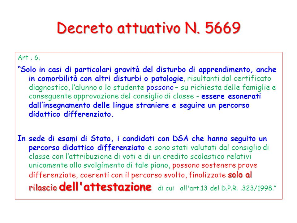 Decreto attuativo N. 5669Art . 6.