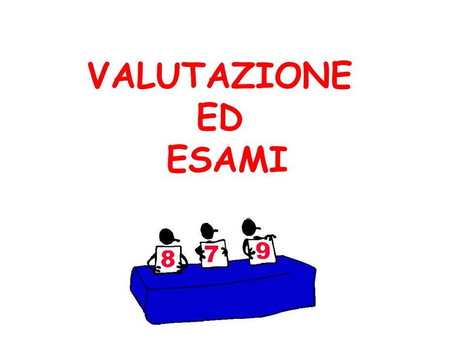 VALUTAZIONE ED ESAMI