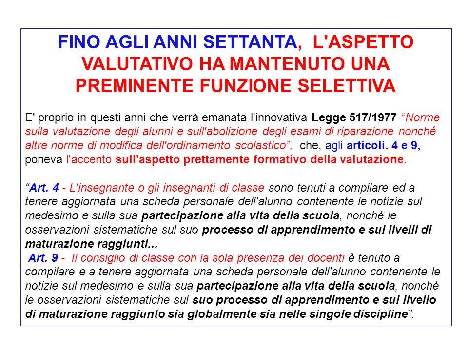 FINO AGLI ANNI SETTANTA, L ASPETTO VALUTATIVO HA MANTENUTO UNA PREMINENTE FUNZIONE SELETTIVA