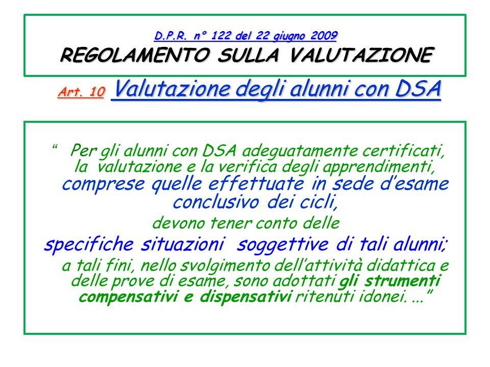D. P. R. n° 122 del 22 giugno 2009 REGOLAMENTO SULLA VALUTAZIONE Art