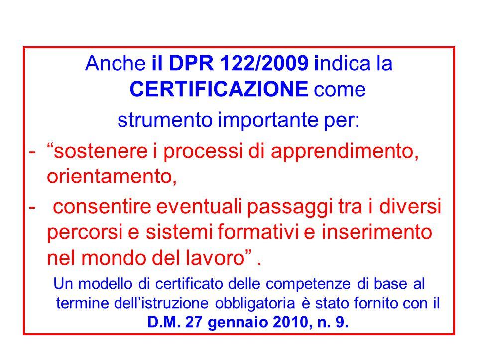 Anche il DPR 122/2009 indica la CERTIFICAZIONE come