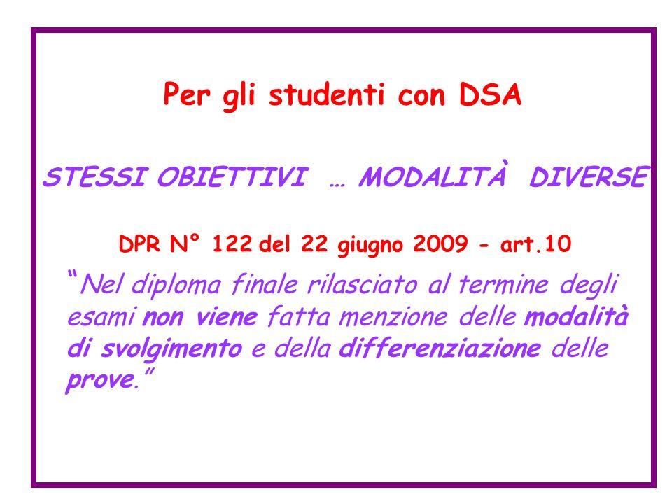 Per gli studenti con DSA STESSI OBIETTIVI … MODALITÀ DIVERSE